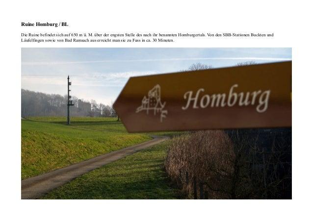 Ruine Homburg / BL Die Ruine befindet sich auf 650 m ü. M. über der engsten Stelle des nach ihr benannten Homburgertals. V...