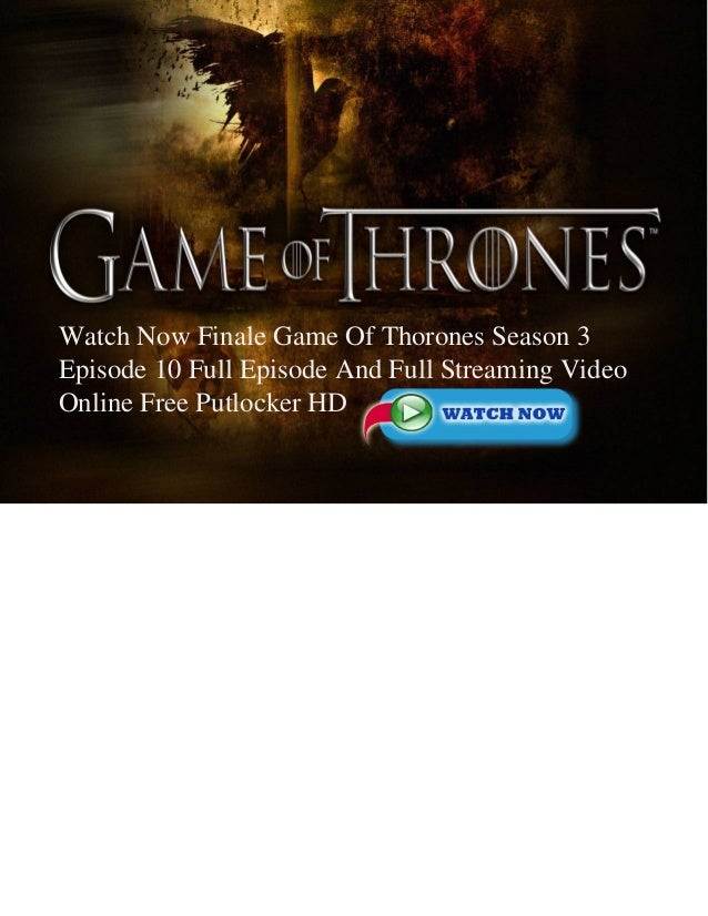 Now: Game of Thrones Season 3 Episode 10 Online Finale Ep 10 Mhysa