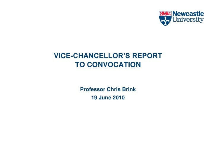 VICE-CHANCELLOR'S REPORT TO CONVOCATIONProfessor Chris Brink19 June 2010 <br />