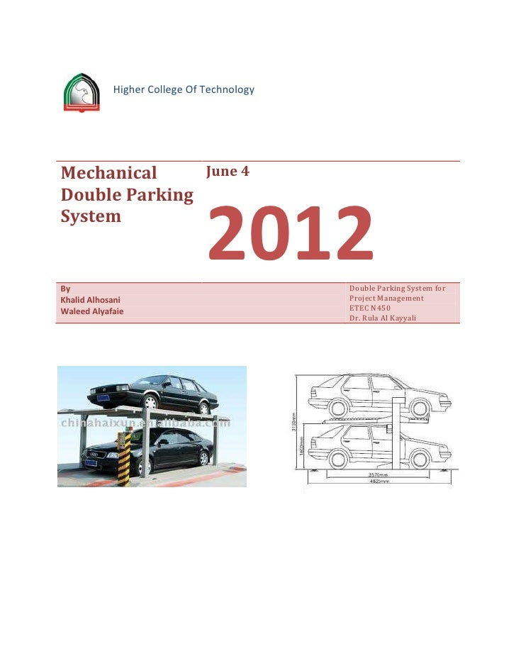 Higher College Of TechnologyMechanical     June 4Double ParkingSystemBy                              2012         Double P...