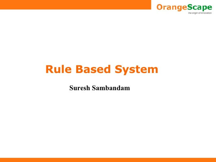 Rule Based System Suresh Sambandam