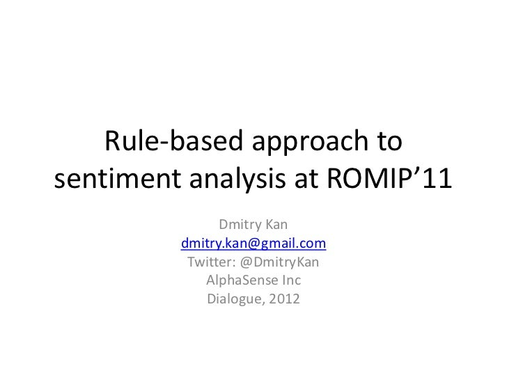 Rule based approach to sentiment analysis at romip'11 slides