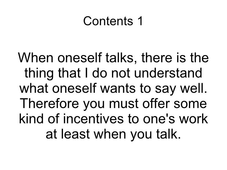 Contents 1 When oneself talks, there is the thing that I do not understand what oneself wants to say well. Therefore you m...
