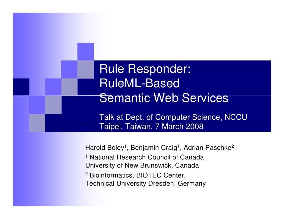 Rule Responder:     RuleML-Based     Semantic Web Ser ices                  Services     Talk at Dept. of Computer Science...