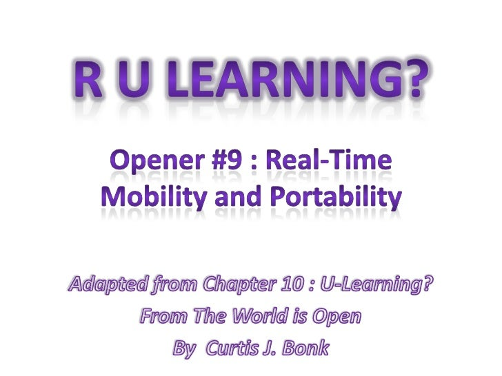 R U Learning?<br />Opener #9 : Real-Time Mobility and Portability<br />Adapted from Chapter 10 : U-Learning? <br />From Th...