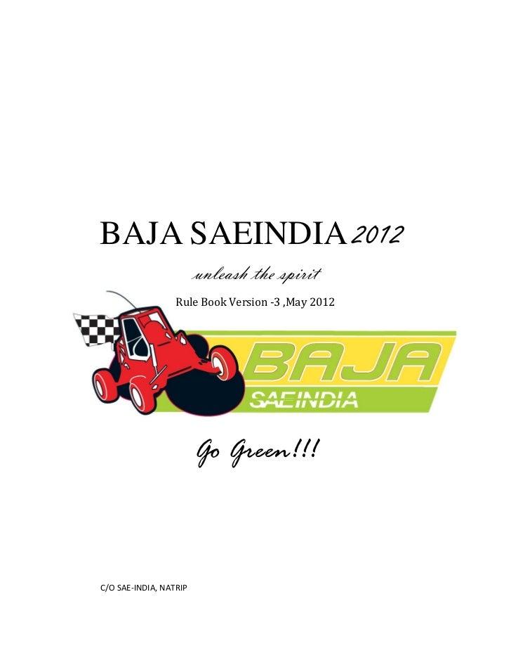 BAJA SAEINDIA 2012                        unleash the spirit                  Rule Book Version -3 ,May 2012              ...