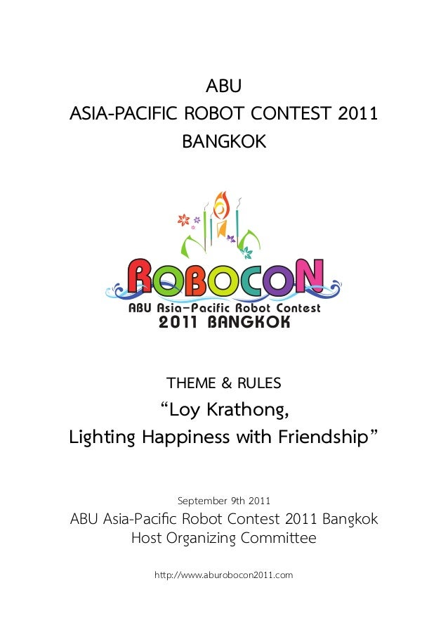 """ABU ASIA-PACIFIC ROBOT CONTEST 2011 BANGKOK THEME & RULES """"Loy Krathong, Lighting Happiness with Friendship"""" September 9th..."""