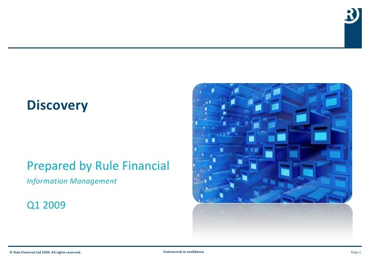 Discovery              Prepared by Rule Financial            Information Management             Q1 2009   © Rule Financial...