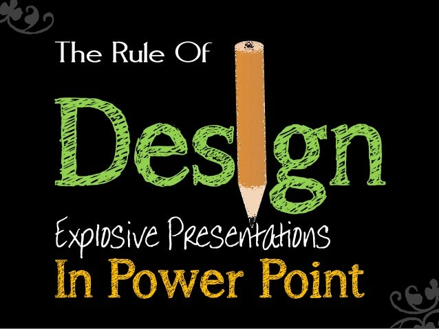 The Rule Of  Design Explosive Presentations  In Power Point