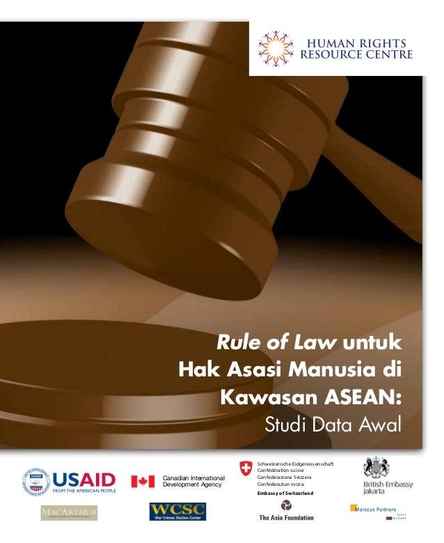 Canadian International Development Agency Rule of Law untuk Hak Asasi Manusia di Kawasan ASEAN: Studi Data Awal Schweizeri...
