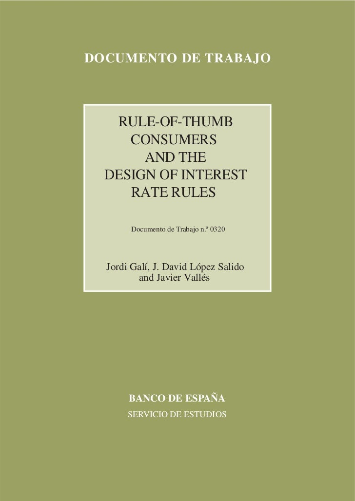DOCUMENTO DE TRABAJO   RULE-OF-THUMB     CONSUMERS       AND THE  DESIGN OF INTEREST     RATE RULES       Documento de Tra...