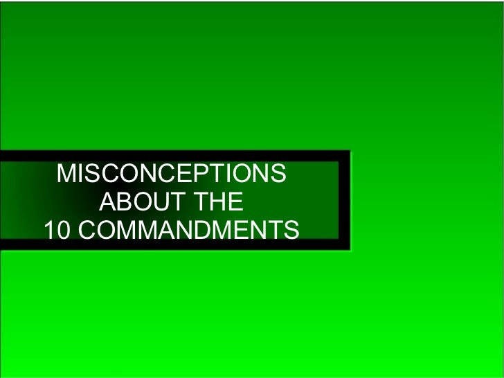 MISCONCEPTIONS    ABOUT THE10 COMMANDMENTS