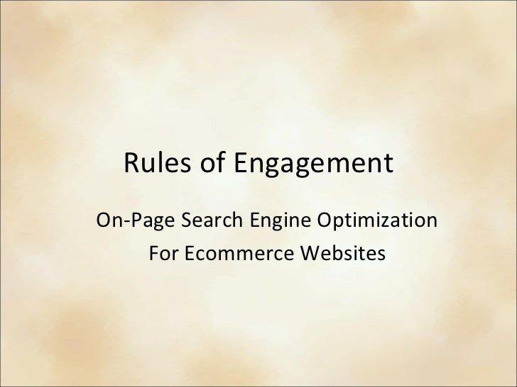 Rules of Engagement On-Page Search Engine Optimization For Ecommerce Websites