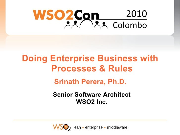 Doing Enterprise Business with Processes & Rules