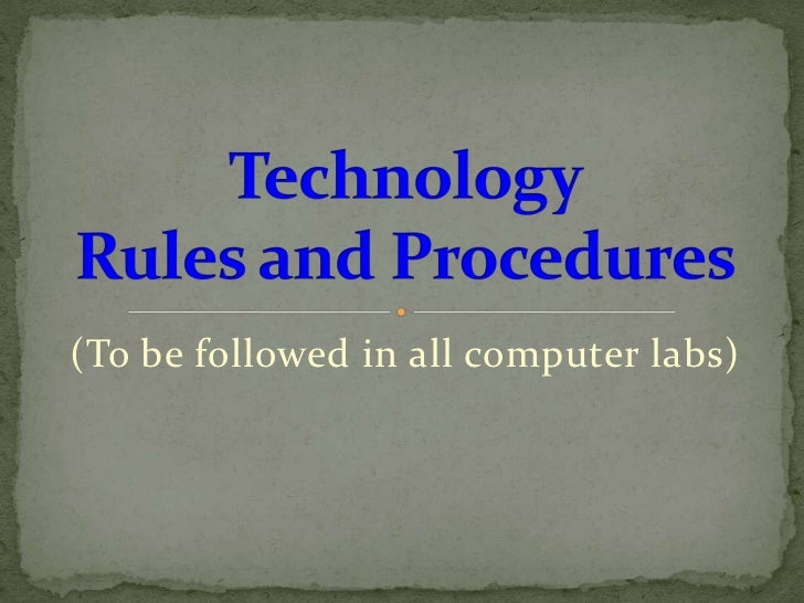 (To be followed in all computer labs)