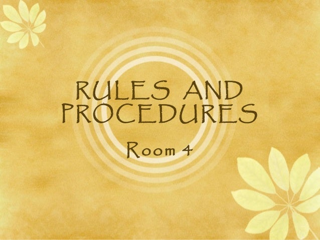 RULES AND PROCEDURES Room 4