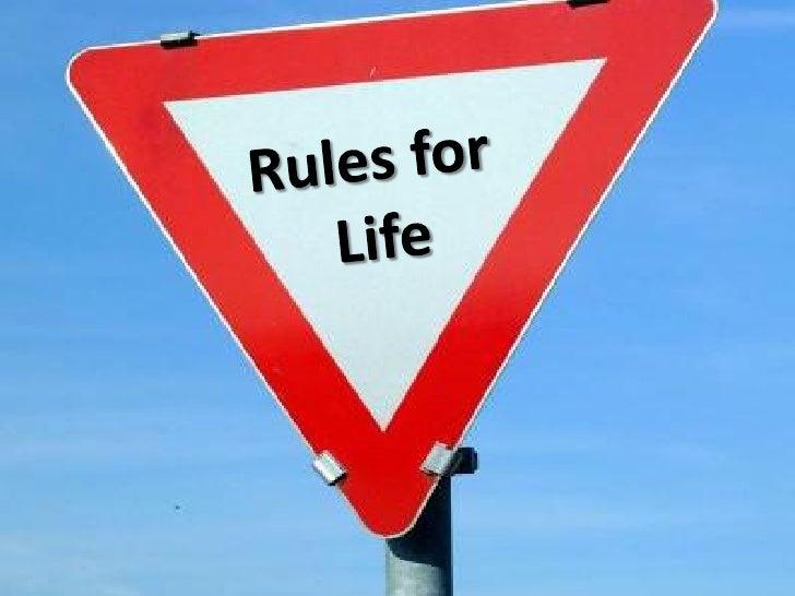 Rulesforlifepresentation 090305025515-phpapp01