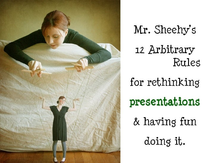 Mr. Sheehy's Arbitrary Rules for Presentations