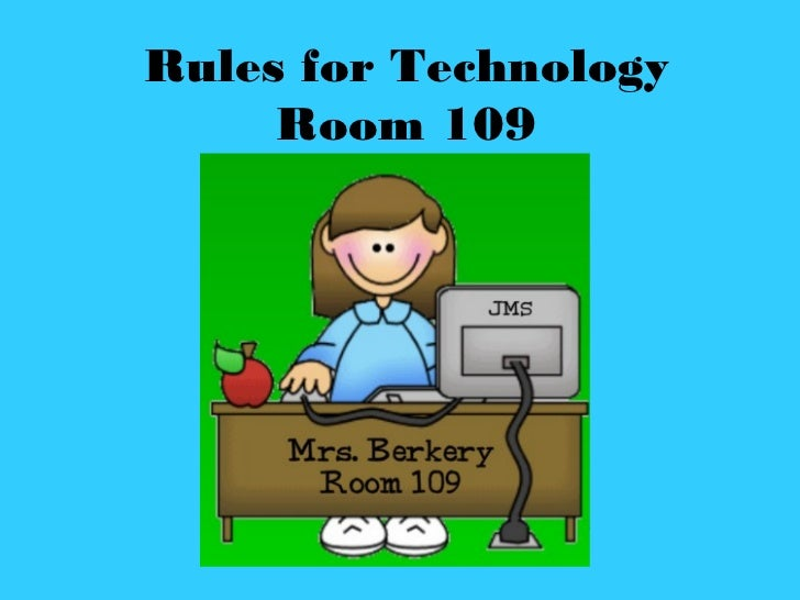 Rules for Technology     Room 109
