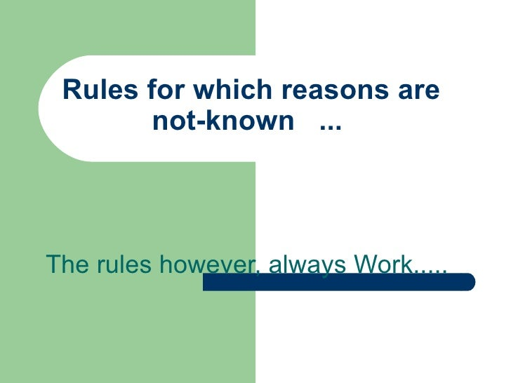 Rules For Which Reasons Are Not Known