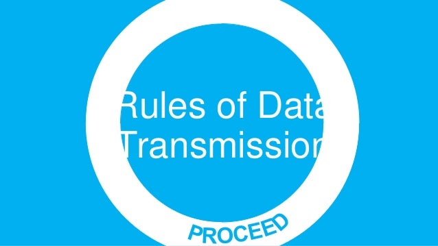 Rules of data transmission