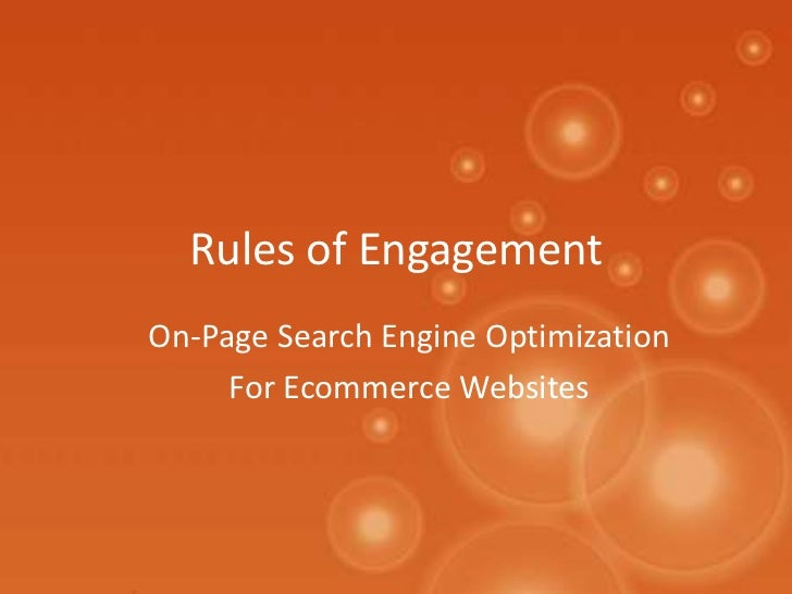 Rules of Engagement<br />On-Page Search Engine Optimization<br />For Ecommerce Websites<br />