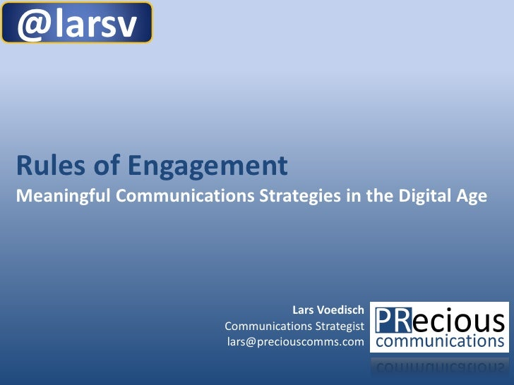 Rules of Engagement -  Meaningful Communications Strategies in the Digital Age, July 2012