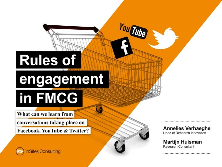 Rules of engagement in FMCG - What can we learn from conversations taking place on Facebook, YouTube & Twitter?