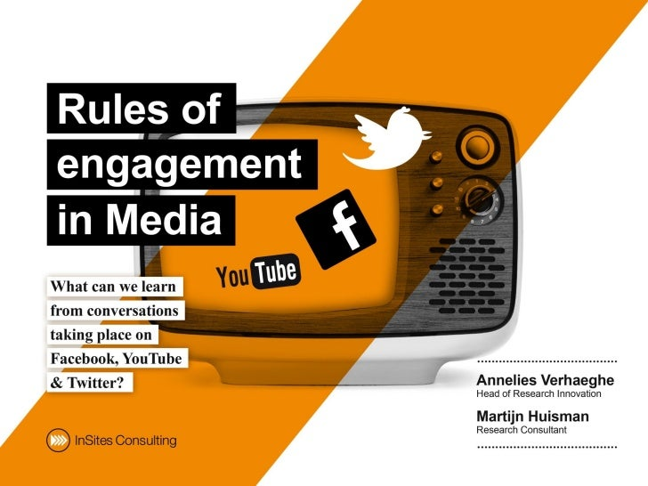 Rules of engagement in Media - What can we learn from conversations taking place on Facebook, YouTube & Twitter?