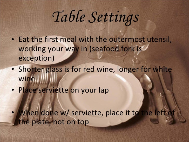 Rules of etiquette formal dining : rules of etiquette formal dining 4 728 from www.slideshare.net size 728 x 546 jpeg 160kB