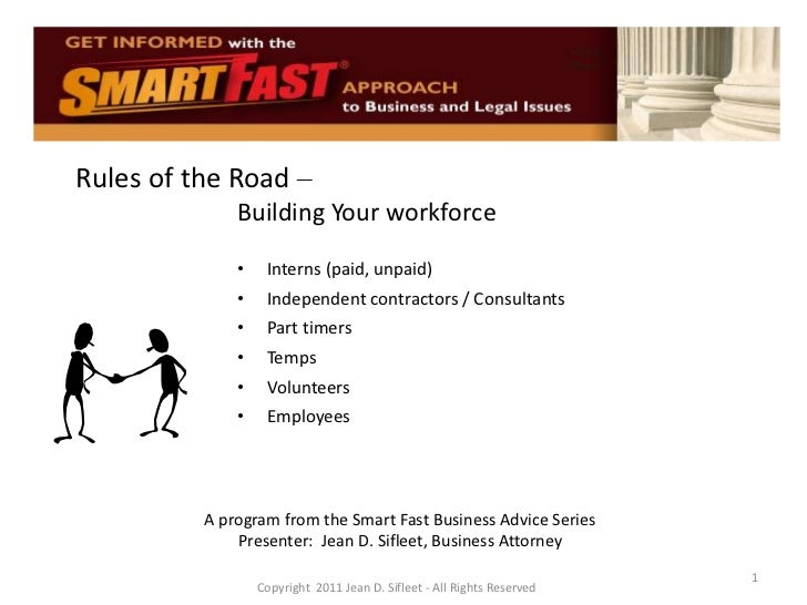Rules of the Road –<br />Building Your workforce<br /><ul><li>Interns (paid, unpaid)