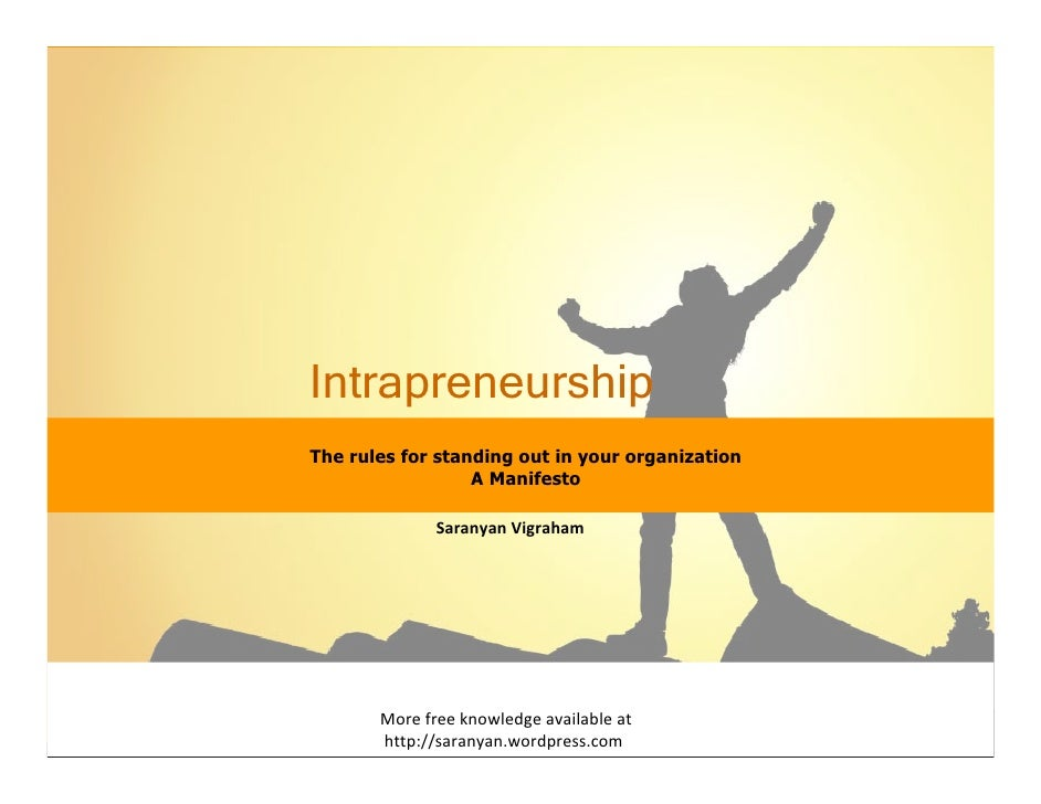 Intrapreneurship The rules for standing out in your organization                   A Manifesto                SaranyanVig...