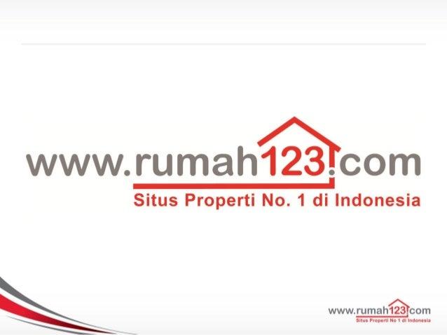 Laporan Sentimen Pasar Properti 2013              Dipresentasikan oleh  Andy Roberts, General Manager Rumah123.com        ...