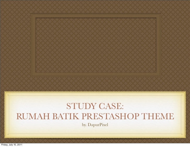 STUDY CASE:              RUMAH BATIK PRESTASHOP THEME                         by. DapurPixelFriday, July 15, 2011