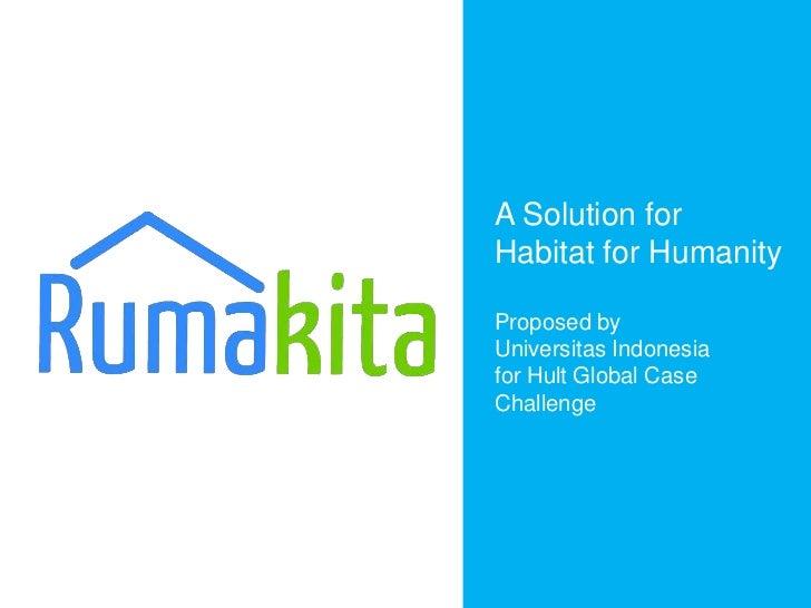 A Solution forHabitat for HumanityProposed byUniversitas Indonesiafor Hult Global CaseChallenge