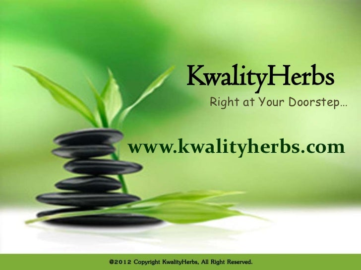 KwalityHerbs       Right at Your Doorstep…www.kwalityherbs.com