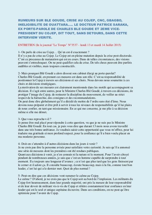 RUMEURS SUR BLE GOUDE, CRISE AU COJEP, CNC, GBAGBO, INELIGIBILITE DE OUATTARA..... LE DOCTEUR PATRICE SARAKA, EX PORTE-PAR...