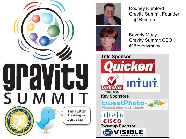 Rodney Rumford  Gravity Summit Founder  @Rumford Beverly Macy  Gravity Summit CEO @Beverlymacy Title Sponsor Key Sponsors ...