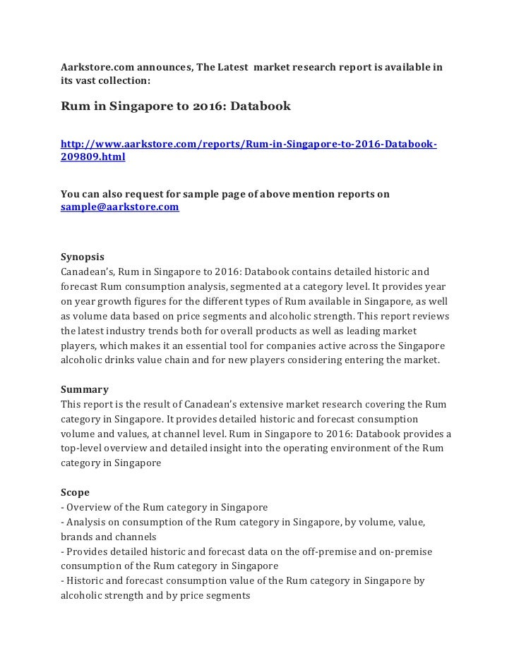 Aarkstore.com announces, The Latest market research report is available inits vast collection:Rum in Singapore to 2016: Da...