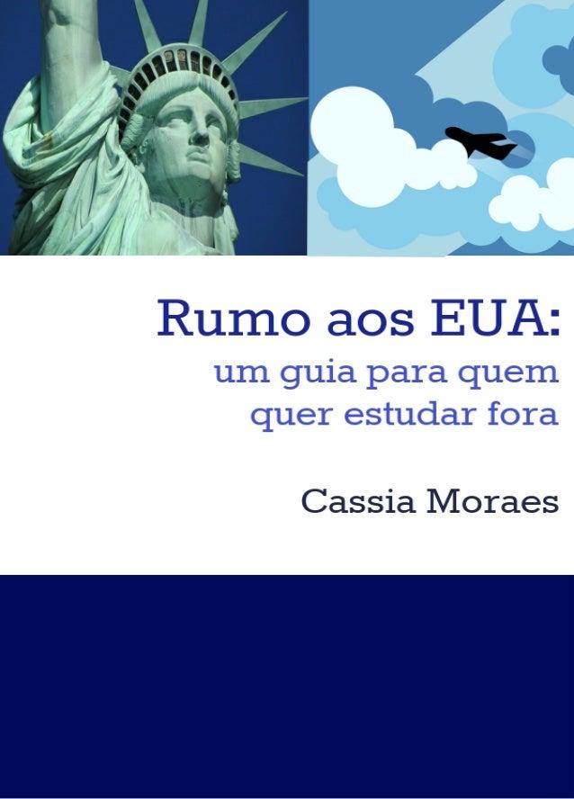 Rumo aos EUA: um guia para quem quer estudar fora (Cassia Moraes)