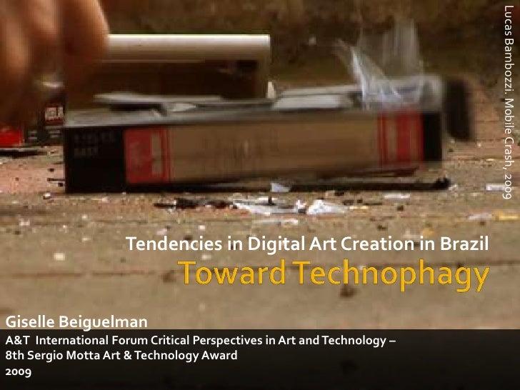 Lucas Bambozzi. Mobile Crash, 2009<br />Tendencies inDigital Art Creation in Brazil<br />Toward Technophagy<br />GiselleBe...