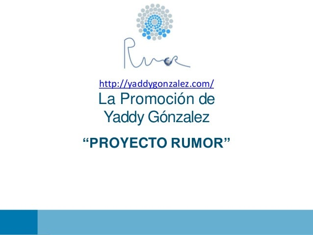 La promoción de Yaddy González González. Proyecto Rumor. Redes sociales.