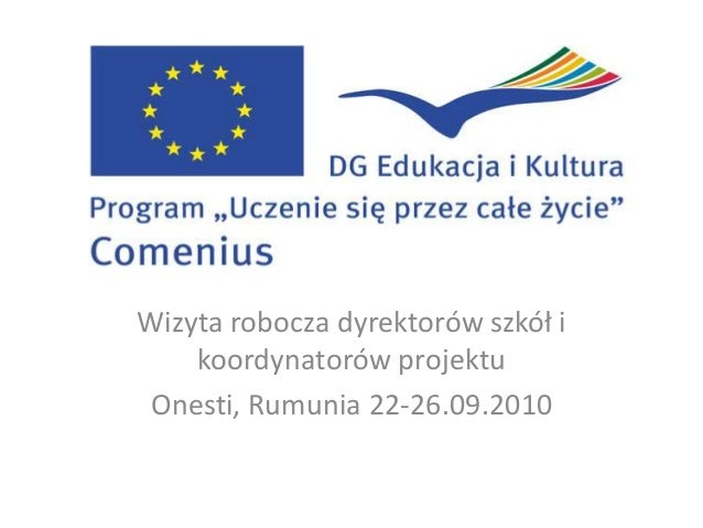 Album fotograficznyWizyta robocza dyrektorów szkół i    koordynatorów projektu Onesti, Rumunia 22-26.09.2010
