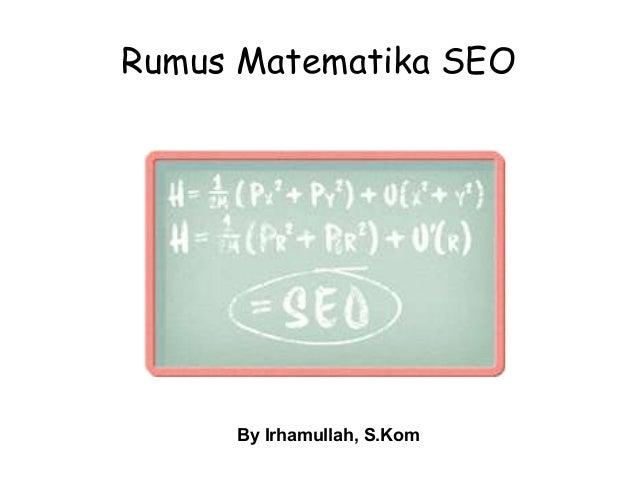 Rumus Matematika SEO By Irhamullah, S.Kom