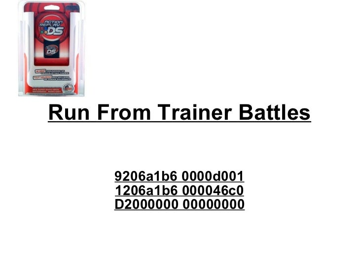 Run From Trainer Battles 9206a1b6 0000d001 1206a1b6 000046c0 D2000000 00000000