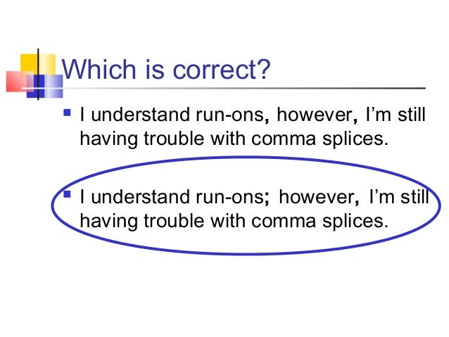 Avoiding Run-on Sentences, Comma Splices Getting Your Punctuation ...
