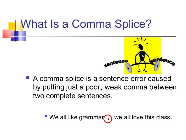 Avoid run ons and comma splices lesson