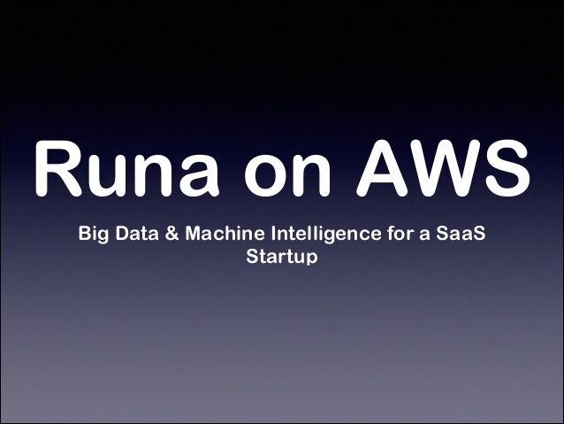 Scaling Runa Inc Big Data e-commerce service with AWS