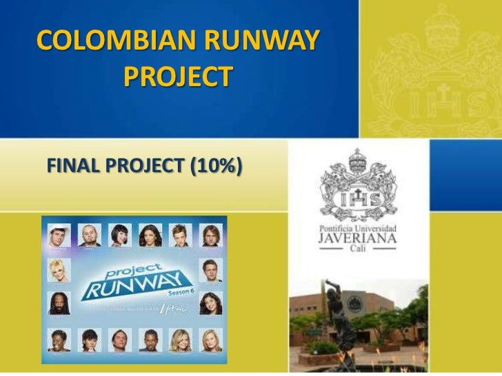 COLOMBIAN RUNWAY     PROJECTFINAL PROJECT (10%)
