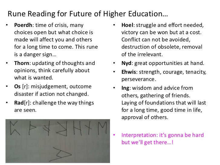 The Runes Said:<br />Rune Reading for Future of Higher Education…<br />Poerdh: time of crisis, many choices open but what ...